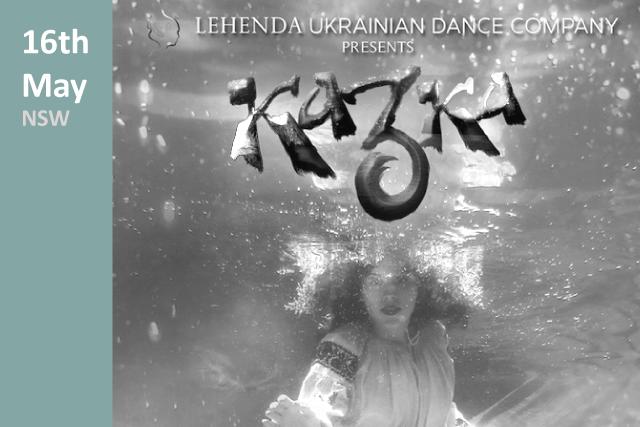 Lehenda Dance Company - Kazka Tour, Sydney